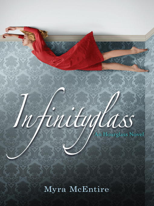 Title details for Infinityglass by Myra McEntire - Available
